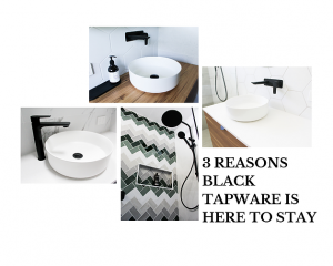 3 Reasons Black Tapware Is Here To Stay