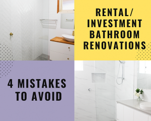 4 Mistakes to Avoid in Rental/Investment Bathroom Renovations