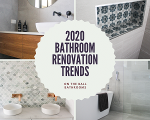 2020 Bathroom Renovation Trends