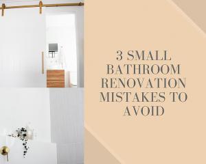 3 Small Bathroom Renovation Mistakes to Avoid