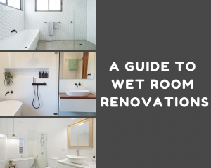 A Guide to Wet Room Renovations