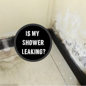 Is My Shower Leaking?