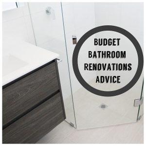 Budget Bathroom Renovations Advice