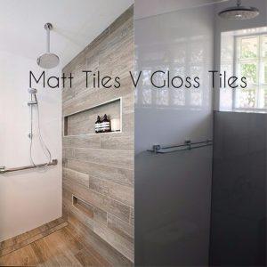 Matte Tiles V Gloss Tiles